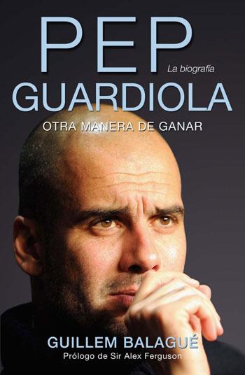 Pep Guardiola. Otra manera de ganar