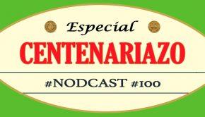 Nodcast centenario