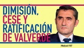 Dimisión, cese y ratificación de Valverde