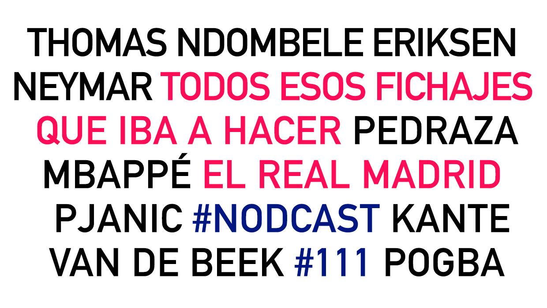 Nodcast 111: Todos esos fichajes que iba a hacer el Real Madrid