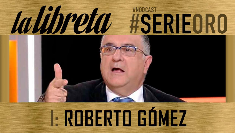 Serie Oro: Roberto Gómez