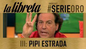 La Libreta Serie Oro: Pipi Estrada