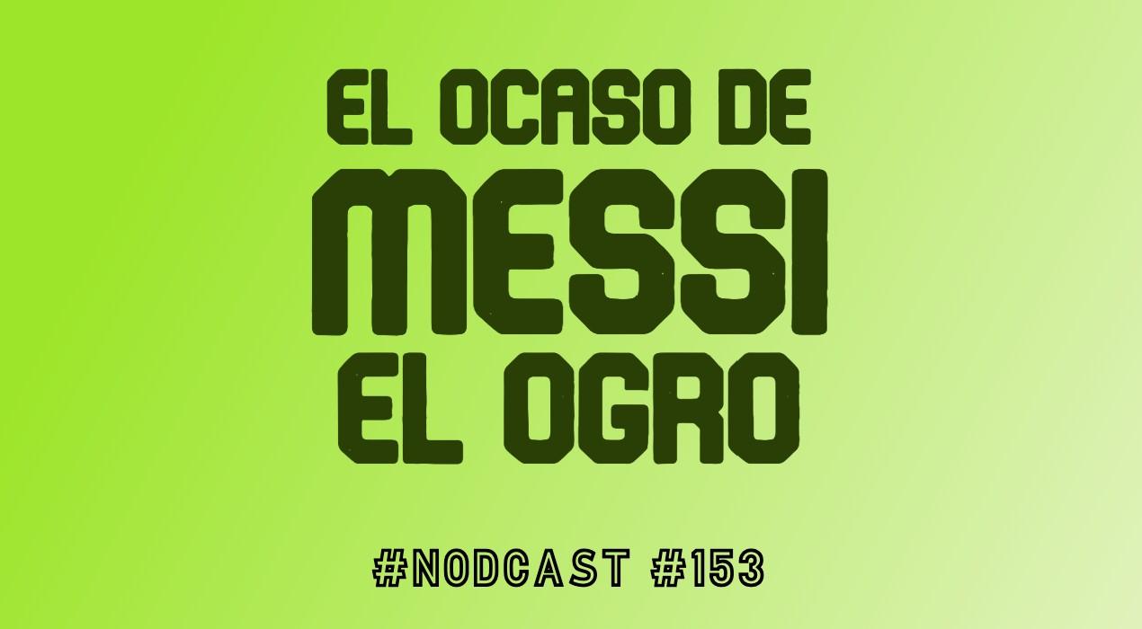 El ocaso de Messi el ogro